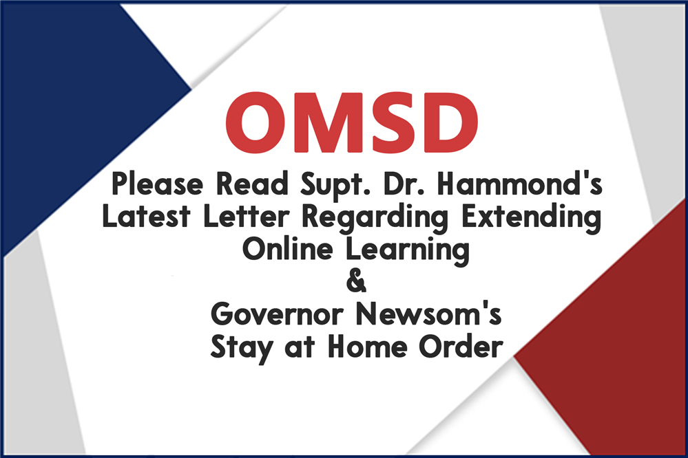 Please Read Supt. Dr. Hammond's Latest Letter Regarding Extending Online Learning & Governor Newsom's Stay at Home Order. - Español incluido
