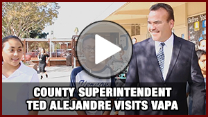 County Supt. Alejandre's Visit to VAPA Video