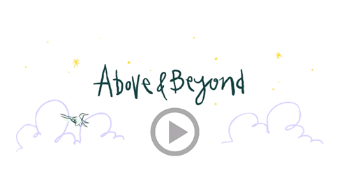 Click here to view Above & Beyond Video