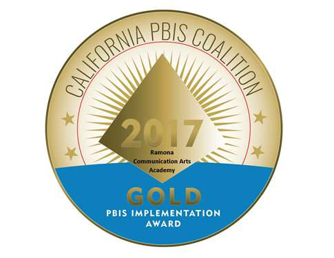 RAMONA COMMUNICATION ARTS ACADEMY is recognized  for successful PBIS implementation at the Gold level.