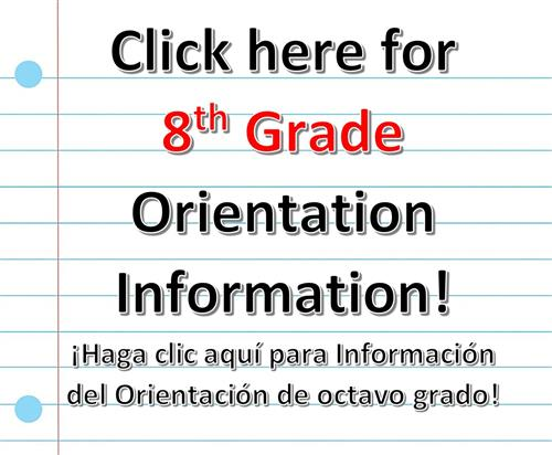 Click here for 8th Grade Orientation Information