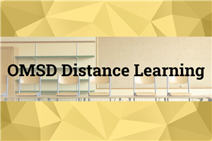 OMSD Distance Learning - Click here to get started.