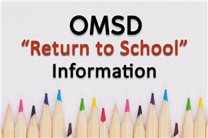 "OMSD ""Return to School"" Information"