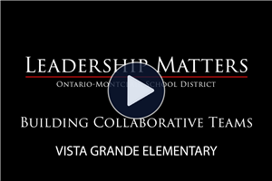 Leadership Matters: Building Collaborative Teams at Vista Grande Elementary - Click Here to Watch!