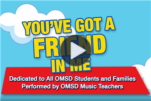 OMSD - You've Got a Friend In Me - Video dedicated to All OMSD Students & Families - Performed by OMSD Music Teachers