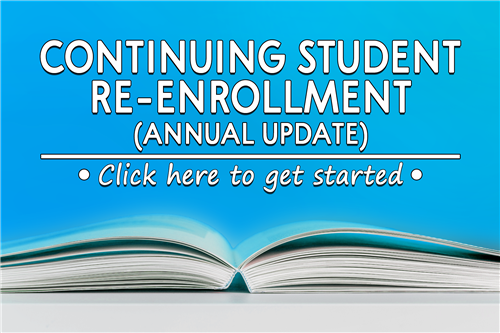 Continuing Student Re-Enrollment (Annual Update) - Click here to get started
