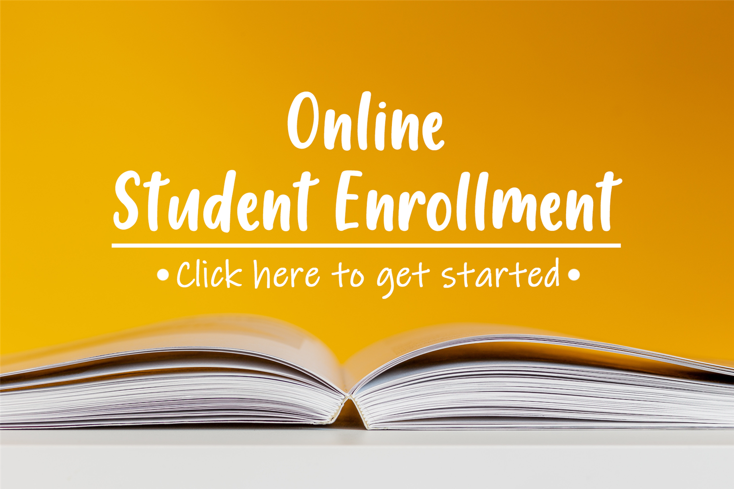 Online Student Enrollment - Click Here to get Started