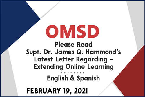 OMSD- Please Read Superintendent Dr. James Q. Hammond's Latest Letter Regarding - Extending Online Learning Update 2/19/21