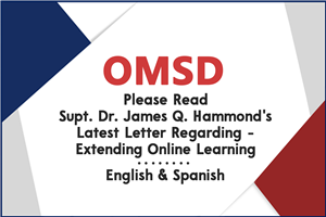 OMSD- Please Read Superintendent Dr. James Q. Hammond's Latest Letter Regarding - Extending Online Learning