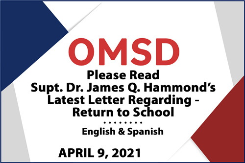 OMSD - Please Read Superintendent Dr. James Q. Hammond's Latest Letter Regarding - Return to School - English & Spanish