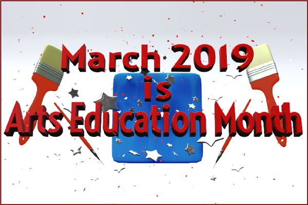 The Month of March is Arts Education Month