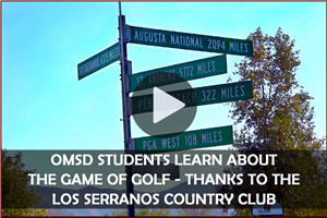 Los Serranos Country Club partnership with OMSD allows students to learn the game of golf!