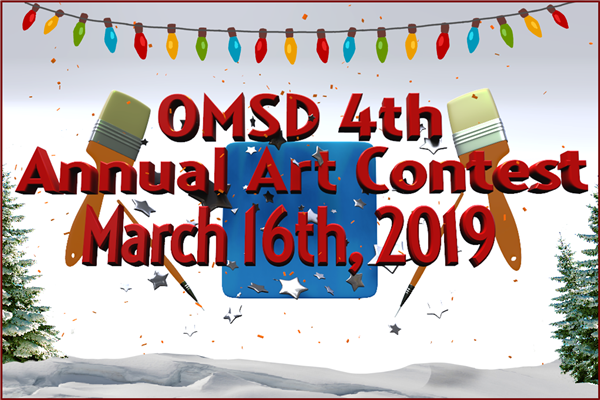 OMSD 4th Annual Art Contest - March 16th, 2019