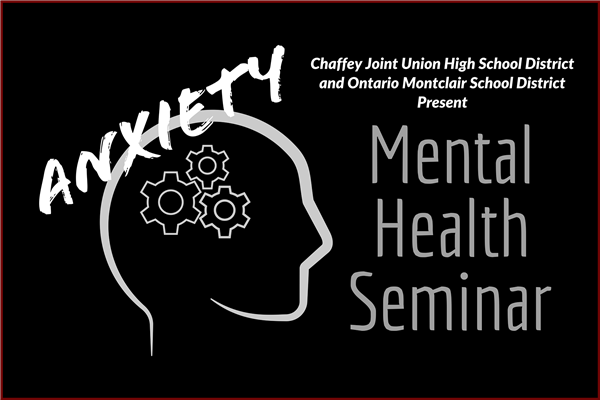 Chaffey Joint Union High School District & OMSD present Mental Health Seminar - Click here for information