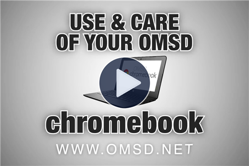 Use & Care of Your OMSD Chromebook Video Demonstration