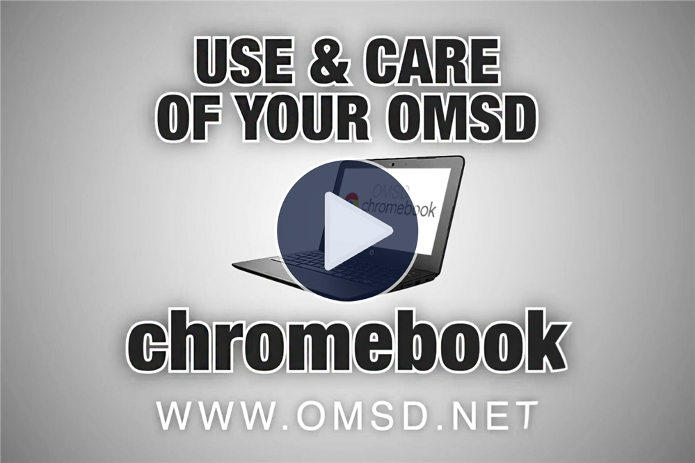 Proper Use & Care of Your OMSD Chromebook Video Demonstration in English & Spanish - Click Here to View!