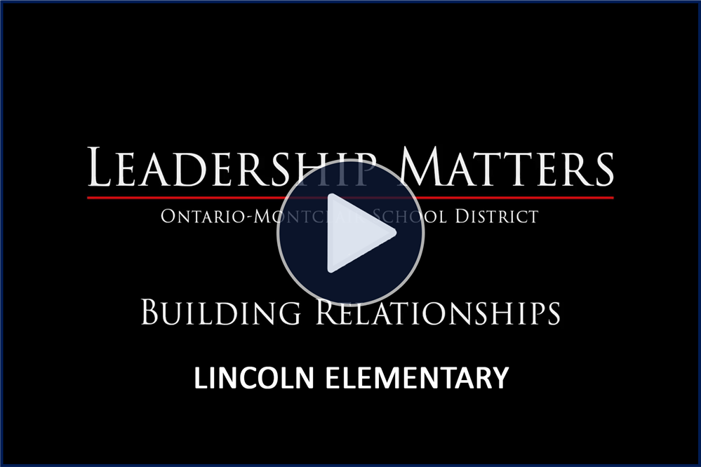 Leadership Matters: Building Relationships at Lincoln - Click Here to Watch!