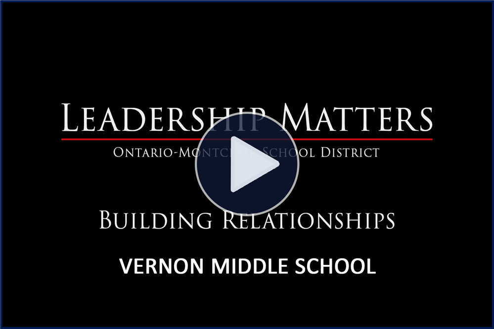 Leadership Matters: Building Relationships at Vernon - Click Here to Watch!