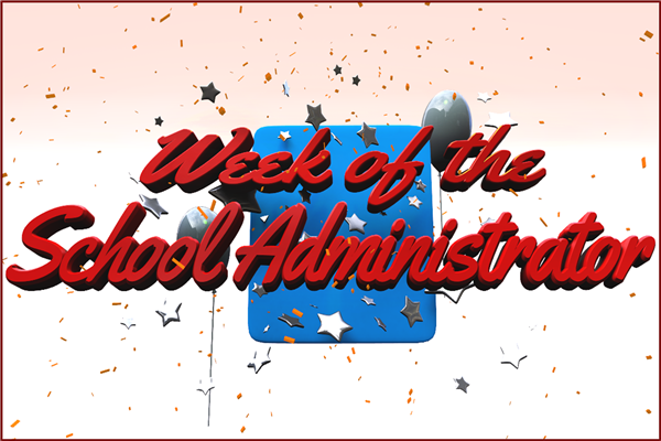 October 13th-19th is Week of the School Administrator!